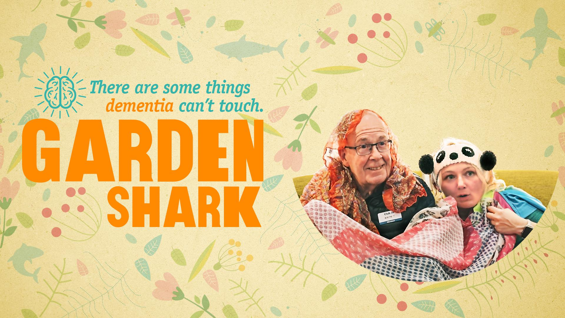 Garden Shark: there are some things dementia can't touch