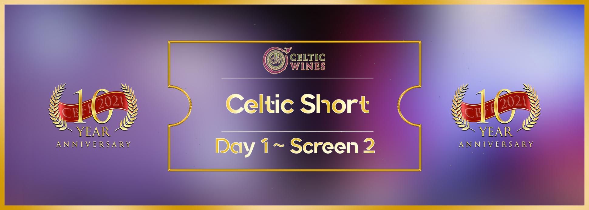 Day 1, Screen 2: Celtic Short