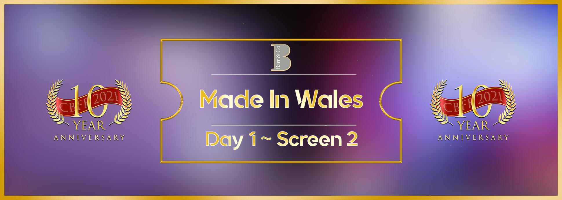 Day 1, Screen 2: Made in Wales