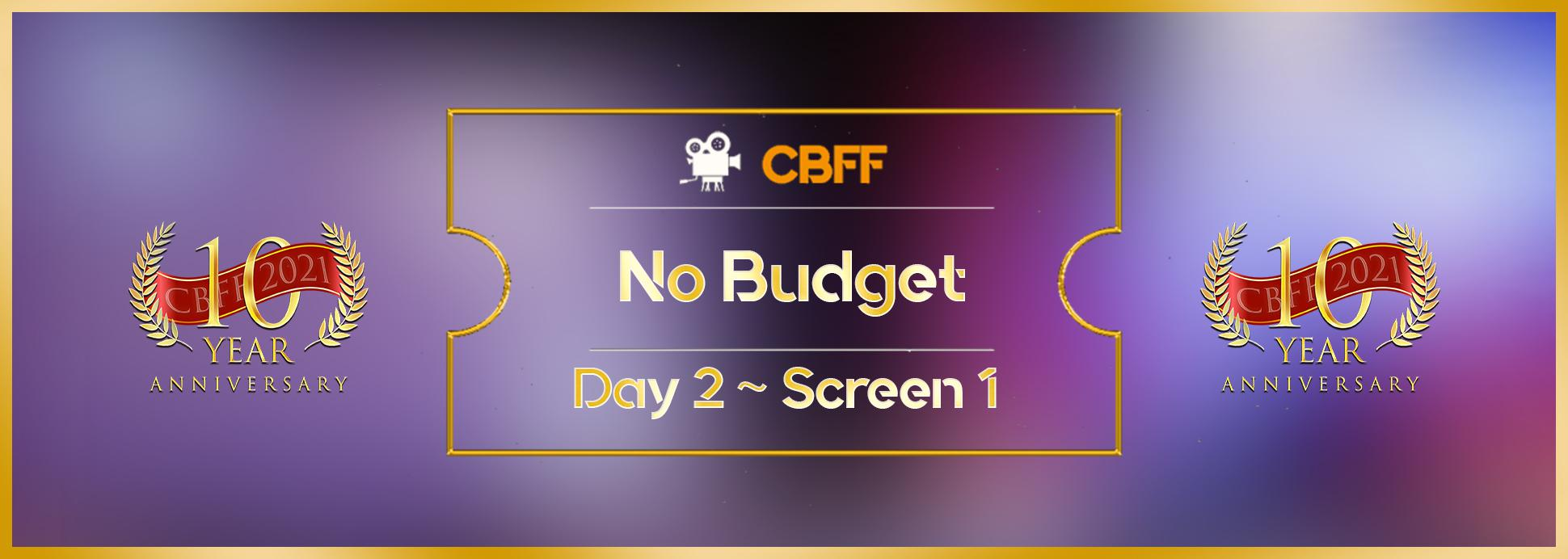 Day 2, Screen 1: No Budget shorts