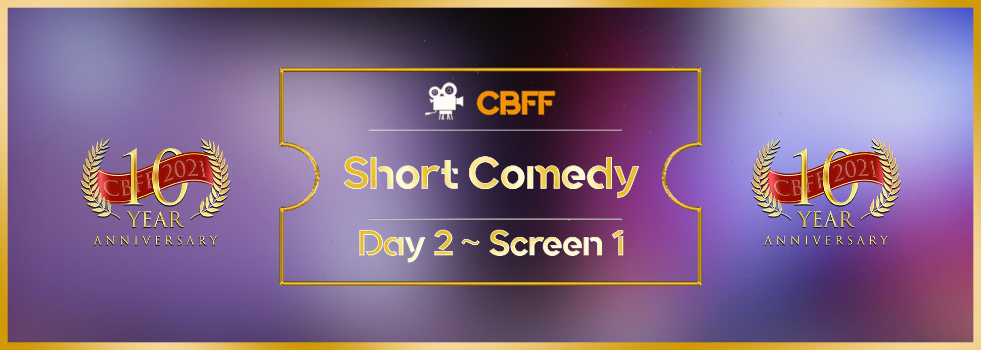 Day 2, Screen 1: Short Comedy