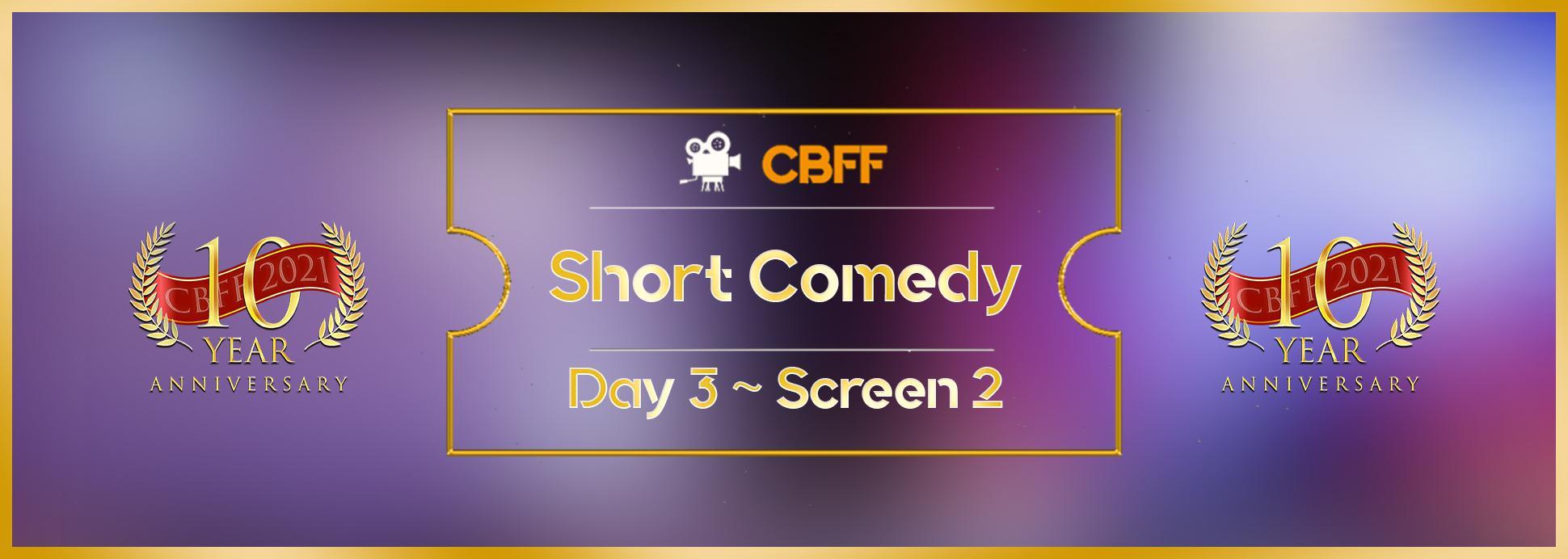 Day 3, Screen 2: Short Comedy