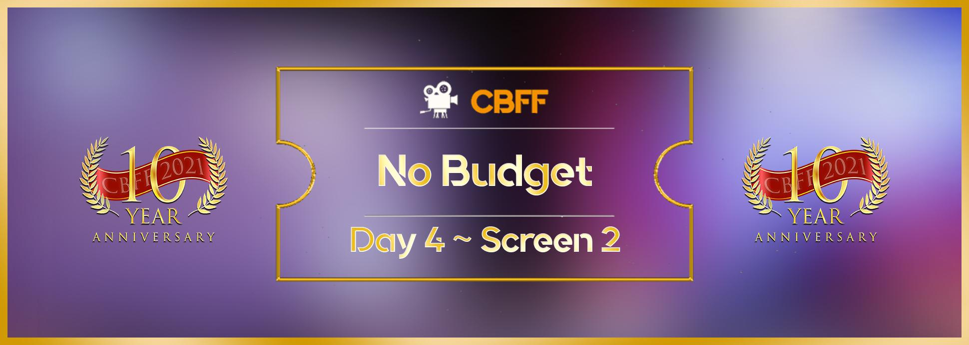 Day 4, Screen 2: No Budget 2