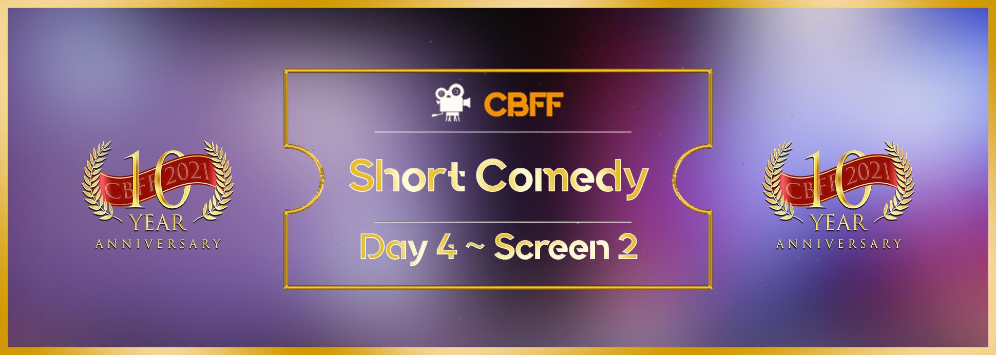 Day 4, Screen 2: Short Comedy